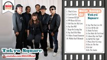 Tokyo Square│Best Songs of Tokyo Square Collection 2014│Tokyo Square's Greatest Hits