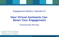 Engagement Matters 24 How Virtual Assistants Can Boost Your Engagement Marketing