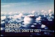 Les Archives Oubliées - Episode 4 - HAARP - Trous Dans Le Ciel