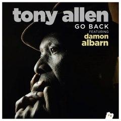 Tony Allen - Go Back (feat. Damon Albarn) [Radio Edit] 2014 NEW TRACK