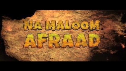 Na Maloom Afraad -  Official Theatrical Trailer [HD] - Fahad Mustafa , Jawed Sheikh , Urwa