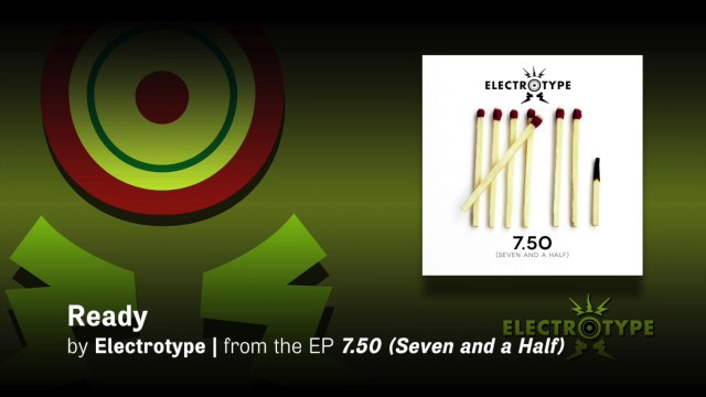 """Electrotype: 7.50 (Seven and a Half) Lyric Video—""""Ready"""" [OFFICIAL]"""