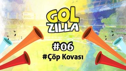 Çöp Kovası - Golzilla #6 (Dünya Kupası Özel)