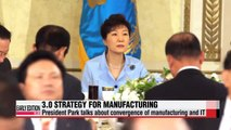 President Park proposes strategy to innovate manufacturing industry