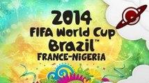 Coupe du Monde de la FIFA : Brésil 2014 | France-Nigéria [FR]