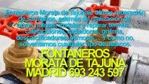 Fontaneros Morata de Tajuña BARATOS Madrid. TLF. 693-243-597