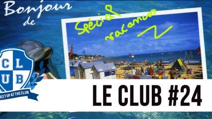 Le Club #24 : Spécial Eté !