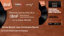 Denise Benoît, Jean-Christophe Benoît - La vie du Christ mise en musique