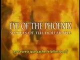 Les Mystères Continuent... L'Oeil Du Phoenix : Les Secrets Du Billet De 1 Dollar (VOSTFR) (1/3)