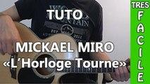 Mickael Miro - L'horloge Tourne - Cours Guitare