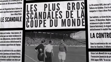 Les plus gros scandales de la coupe du monde