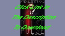 Pulse - Part Three (The Pulse Series Book 3) [Free Ebook Download PDF]