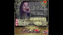"""Maitena Megamix Dj`s """"Silencioso Amor""""- """"Un día sin ti""""- """"Luz sin gravedad"""" por Dj radio mix"""