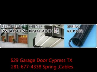 29 Garage Door Cypress Tx 281 677 4338 Spring Cables Video Dailymotion