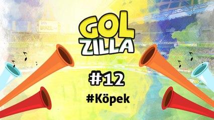 Köpek - Golzilla #12 (Dünya Kupası Özel)