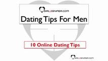 Dating Tips For Men - 10 Online Dating Tips