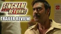Singham Returns Movie Official Trailer Review | Ajay Devgn, Kareena Kapoor Khan