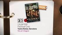 TV3 - 33 recomana - La partida. Festival Grec. Teatre Romea. Barcelona