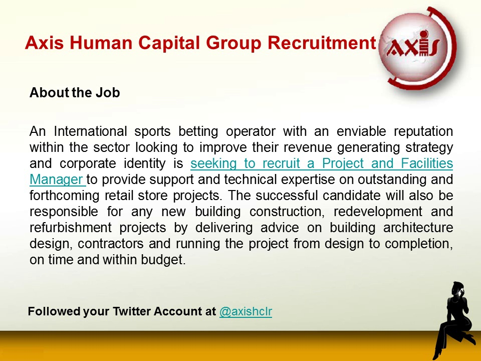 Axis Human Capital Group Recruitment: Jobs for Projects & Facilities Manager