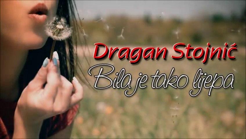 Dragan Stojnic - Bila je tako lijepa