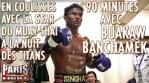 Buakaw Banchamek : La Star du Muay Thaï en coulisses!