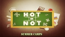 Hot or Not - Summer Camps