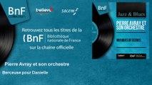 Pierre Avray et son orchestre - Berceuse pour Danielle - feat. Nelly Caron, Ondes Martenot