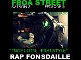 "ÉPISODE 5 "" TROP LOIN..FRAISTYLE"" RAP FONSDAILLE DIXG PROD- FBOA STREET- SAISON 2"