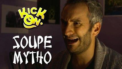 La Soupe Mytho - Kick On
