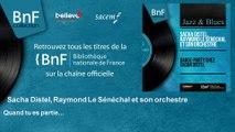 Sacha Distel, Raymond Le Sénéchal et son orchestre - Quand tu es partie...