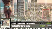 Rebel & Dimaro & Chris Willis - Watch The World Go By (Official Audio)
