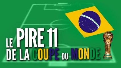 Le pire 11 de la Coupe Du Monde