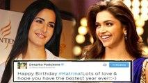 Deepika Padukone Wishes Happy Birthday To Katrina Kaif On Twitter