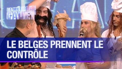Les Belges prennent le contrôle - La Méthode Cauet