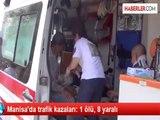 Manisa'da trafik kazaları: 1 ölü, 8 yaralı