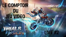 Le Comptoir du Jeu Vidéo - Live #2 : Trials Fusion (Xbox One)