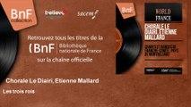 Chorale Le Diairi, Etienne Mallard - Les trois rois