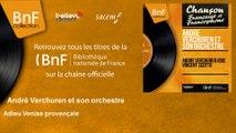 André Verchuren et son orchestre - Adieu Venise provençale - feat. Arabelle