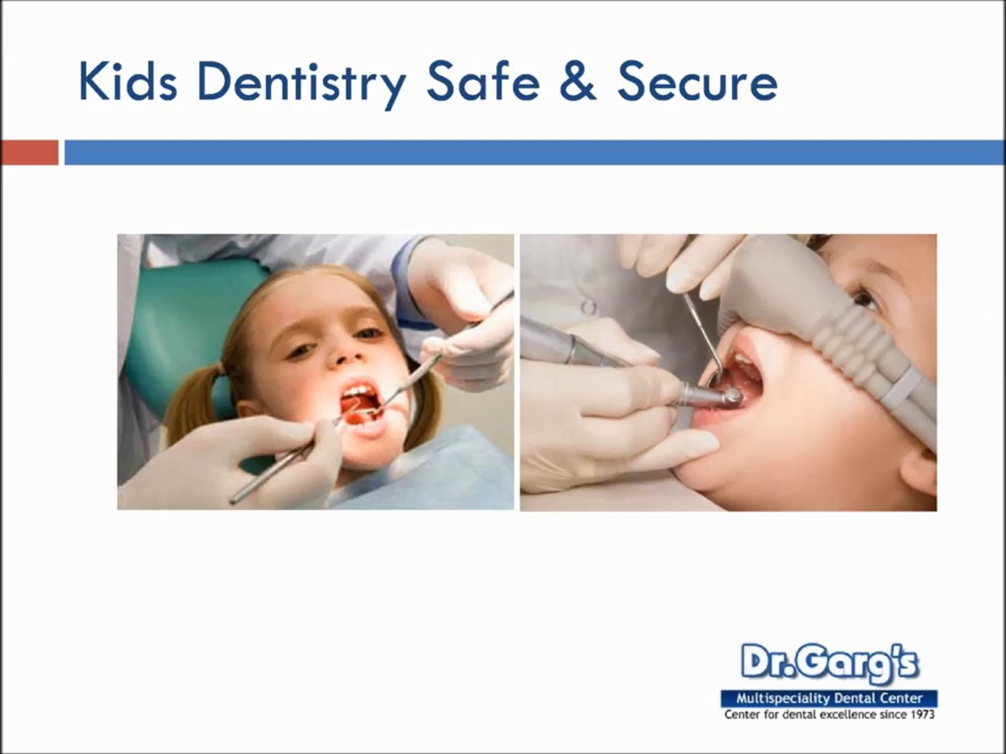 Kids Dentistry - Trends and Latest Treatment Options by Dr. Garg in New Delhi, India