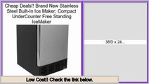 Deal Of The Day Brand New Stainless Steel Built-In Ice Maker; Compact UnderCounter Free Standing IceMaker