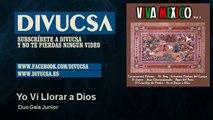 Duo Gala Junior - Yo Vi Llorar a Dios