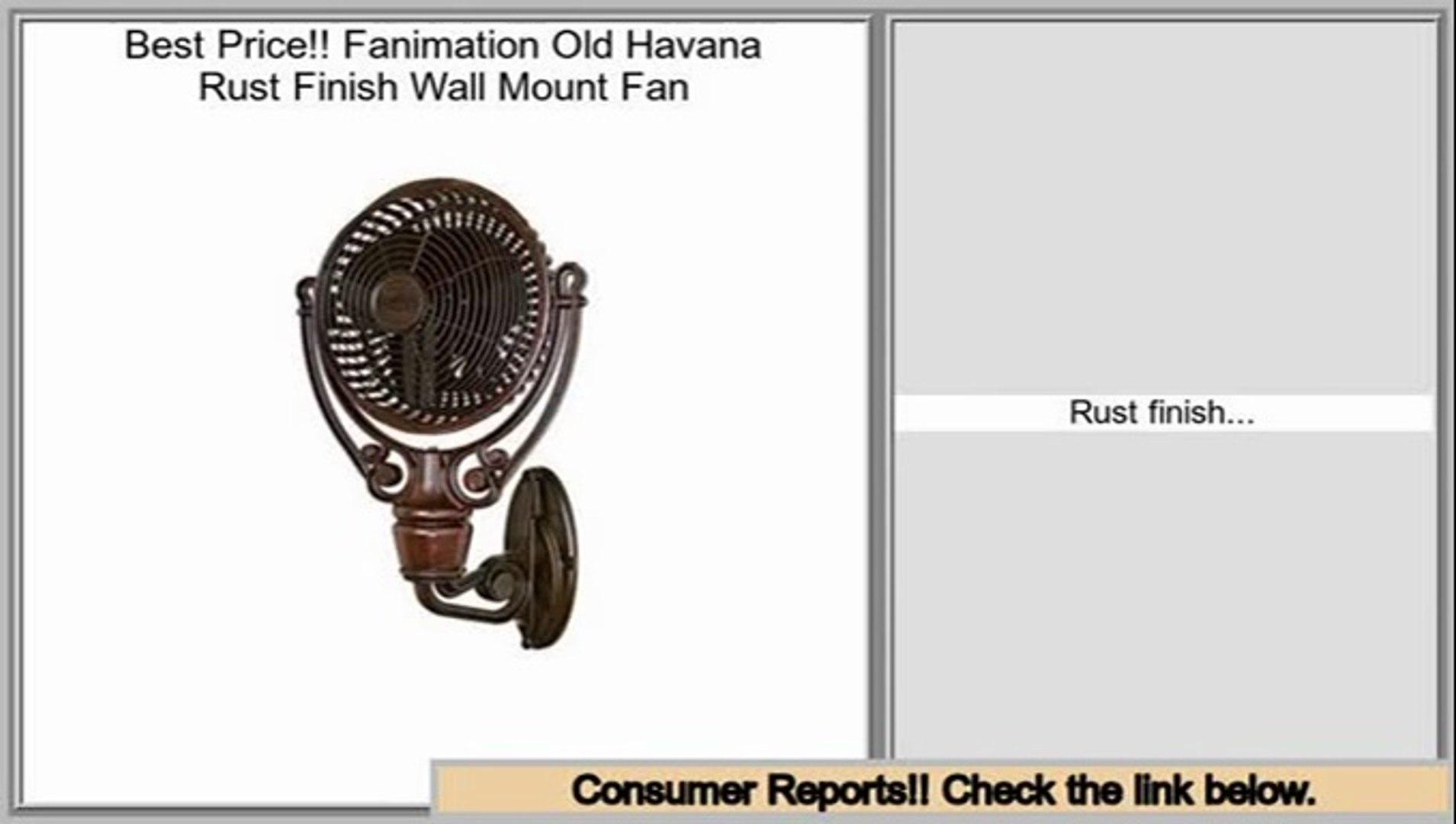 Consumer Reviews Fanimation Old Havana Rust Finish Wall Mount Fan