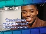 Chadwick Boseman: 'James Brown Was A Superhero'
