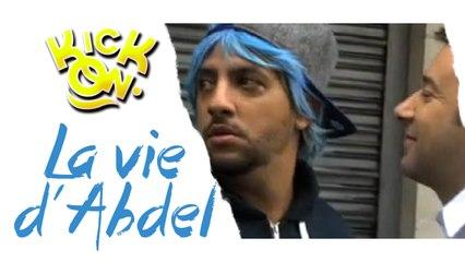 La Vie d'Abdel - Kick On