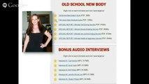 Old School New Body User Reviews _ FREE BONUS _ User Review Old School New Body