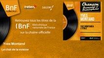 Yves Montand - Le chat de la voisine - feat. Bob Castella et son orchestre