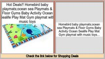 Best Value Homebird baby playmats;ocean sea Playmats & Floor Gyms Baby Activity Ocean Sealife Play Mat Gym playmat with music toys
