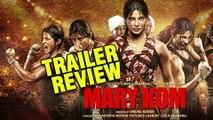 Mary Kom - Official Trailer Review ,  Priyanka Chopra In & As Mary Kom