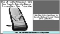 Reviews Best BabyBjorn Fabric Seat Cover for Babysitter Balance Bouncer (Black/ Silver; Cotton Mix)