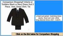 Reports Reviews Infants or Toddlers Black or Navy Dress Suit 5 Piece. Vest; Dress Shirt; Tie